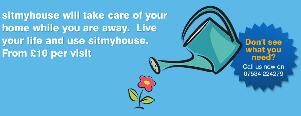 sitmyhouse will take care of your home while you are away.  Live your life and use sitmyhouse. From £10 per visit